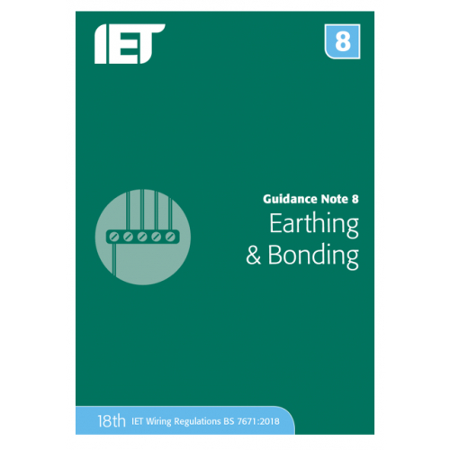 IET Guidance Note 8 Earthing And Bonding Publication updated for the 18th Edition