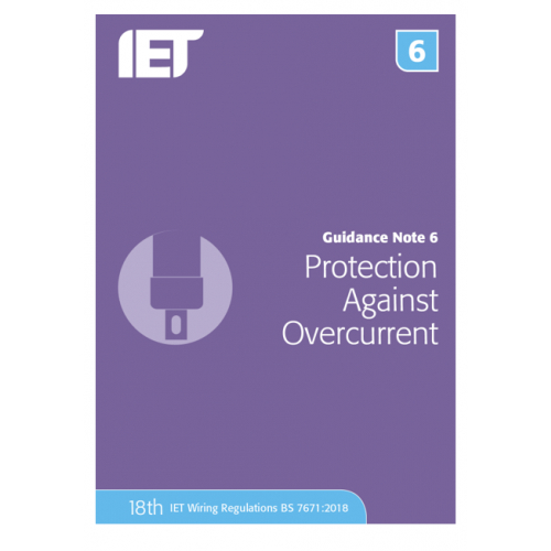 IET Guidance Note 6 Protection Against Overcurrent Publication updated for the 18th Edition