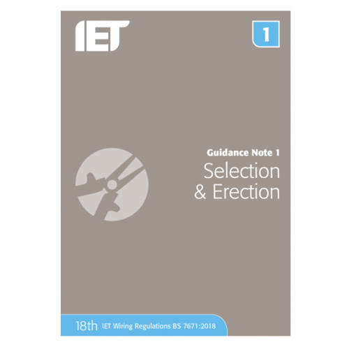 IET Guidance Note 1 Selection And Erection updated for the 18th Edition