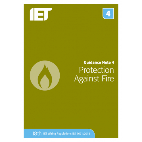 IET Guidance Note 4 Protection Against Fire Publication updated for the 18th Edition